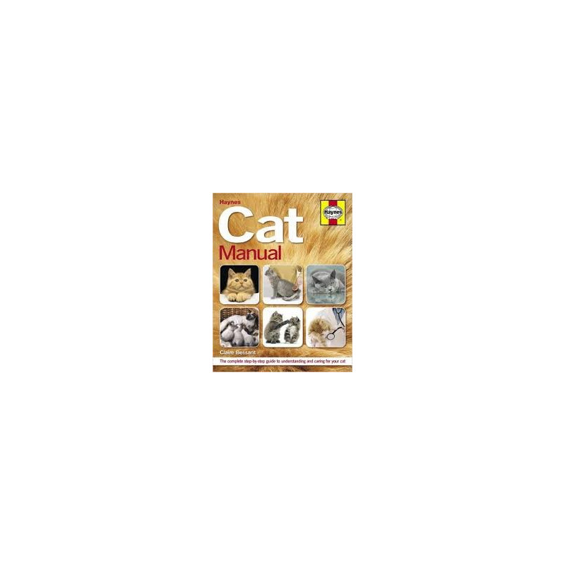 Cat Manual - The complete step-by-step guide to understanding & caring for your cat