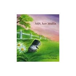 Adjö, herr Muffin   inbunden bok